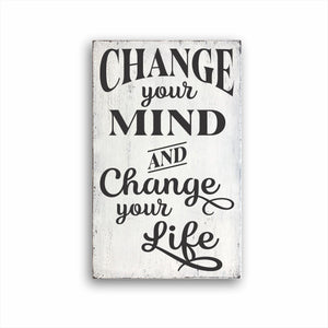 Change Your Mind And Change Your Life Sign