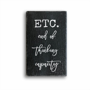 Etc. End Of Thinking Capacity Sign