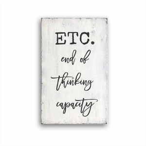 Etc. End Of Thinking Capacity Box Sign