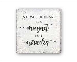 A Grateful Heart Is A Magnet For Miracles Sign
