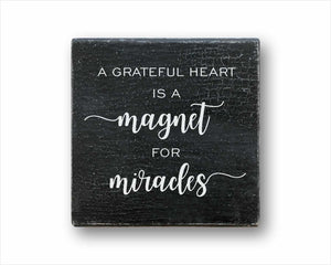 a grateful heart is a magnet for miracles box sign