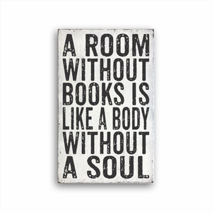 A Room Without Books Is Like A Body Without A Soul Box Sign