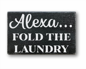 Alexa Fold The Laundry Box Sign
