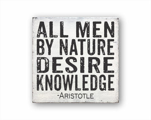 All Men By Nature Desire Knowledge - Aristotle Box Sign