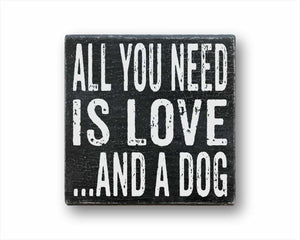 All You Need Is Love And A Dog Sign