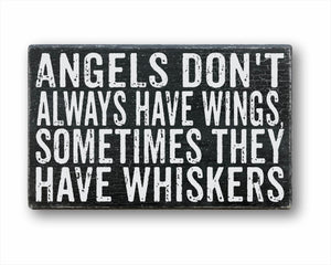 Angels Don't Always Have Wings, Sometimes They Have Whiskers: Rustic Rectangular Wood Sign