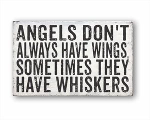 Angels Don't Always Have Wings, Sometimes They Have Whiskers Box Sign