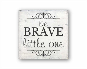 be brave little one box sign
