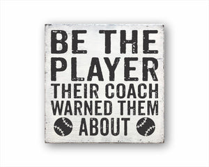 Be The Player Their Coach Warned Them About Baseball Sign