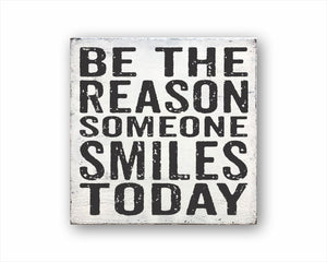 be the reason someone smiles today box sign