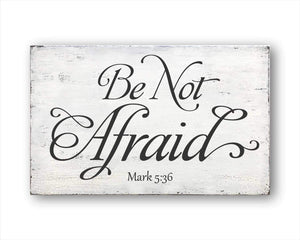 be not afraid mark 5:36 wood sign