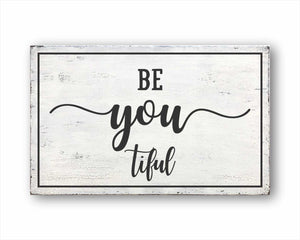 be you tiful box sign