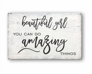 Beautiful Girl You Can Do Amazing Things Sign