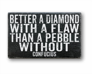better a diamond with a flaw than a pebble without confucius wood farmhouse box sign for sale