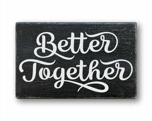 better together box sign