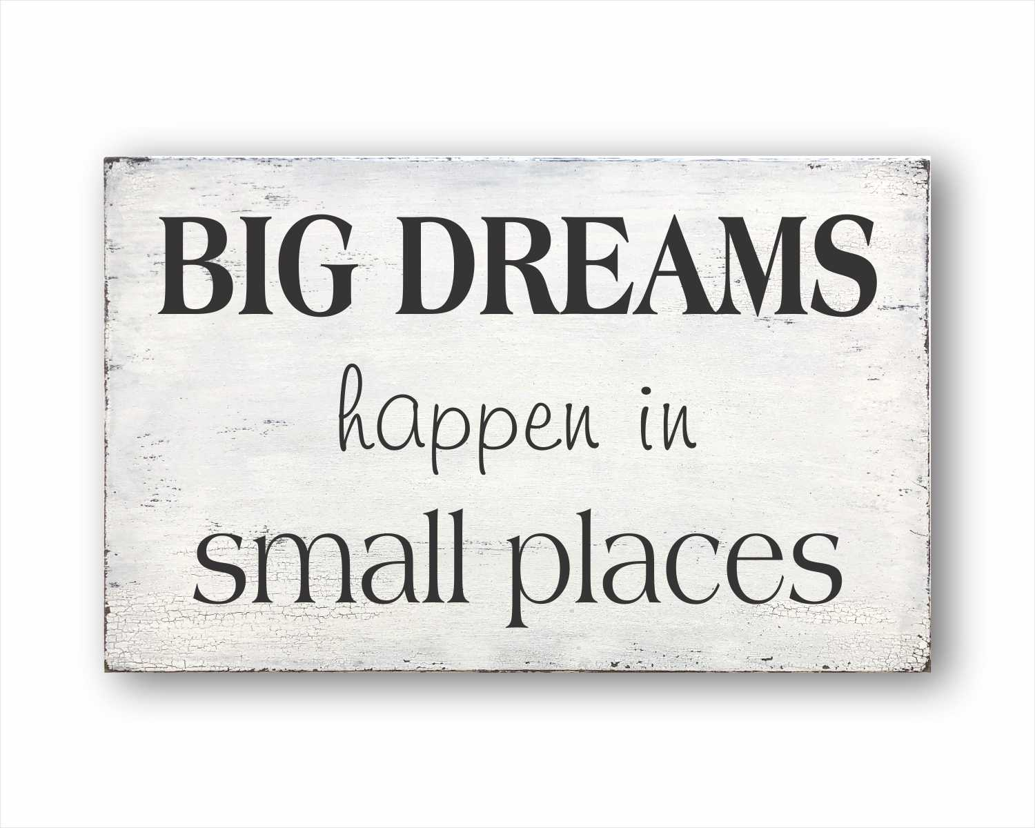 big dreams happen in small places wood farmhouse box sign for sale