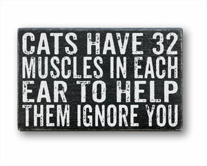 Cats Have 32 Muscles In Each Ear To Help Them Ignore You Sign