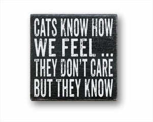 Cats Know How We Feel...They Don't Care But They Know Funny Rustic Wood Sign