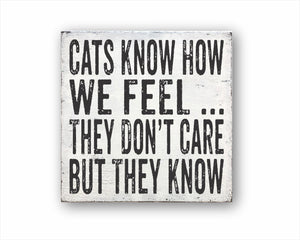Cat's Know How We Feel, They Don't Care But They Know Sign
