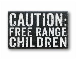 Caution: Free Range Children Sign