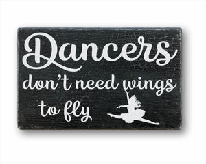 Dancers Don't Need Wings To Fly Sign