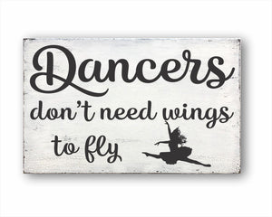 Dancers Don't Need Wings To Fly Box Sign