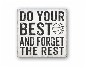 Do Your Best And Forget the Rest Basketball Sign