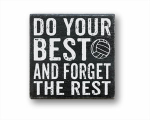 Do Your Best And Forget the Rest Volleyball Sign