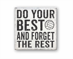 Do Your Best And Forget the Rest Volleyball Box Sign