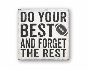 Do Your Best And Forget The Rest Rugby Sign