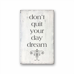 don't quit your daydream box sign