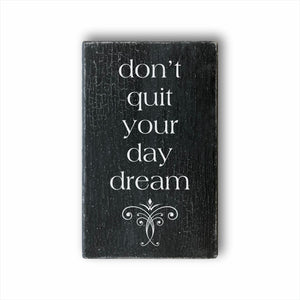 Don't Quit Your Daydream Sign