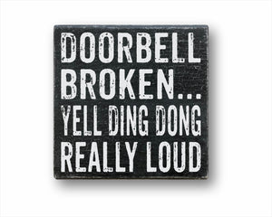 Doorbell Broken Yell Ding Dong Really Loud Sign