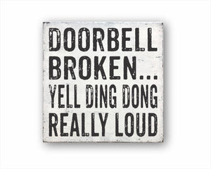 Doorbell Broken Yell Ding Dong Really Loud Box Sign