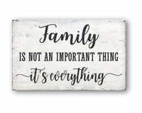 Family Is Not An Important Thing It's Everything: Rustic Rectangular Wood Sign