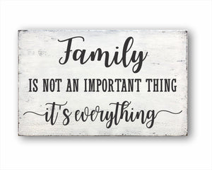 Family Is Not An Important Thing It's Everything Box Sign