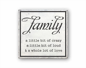 Family A Little Bit Of Crazy A Little Bit Of Loud And A Whole Lot Of Love Box Sign