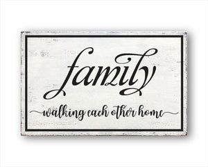 Family, Walking Each Other Home Sign