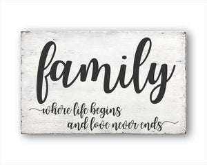 family where life begins and love never ends box sign