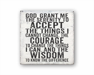 God, Grant Me The Serenity To Accept The Things I Cannot Change, The Courage To Change The Things I Can, And The Wisdom To Know The Difference Sign