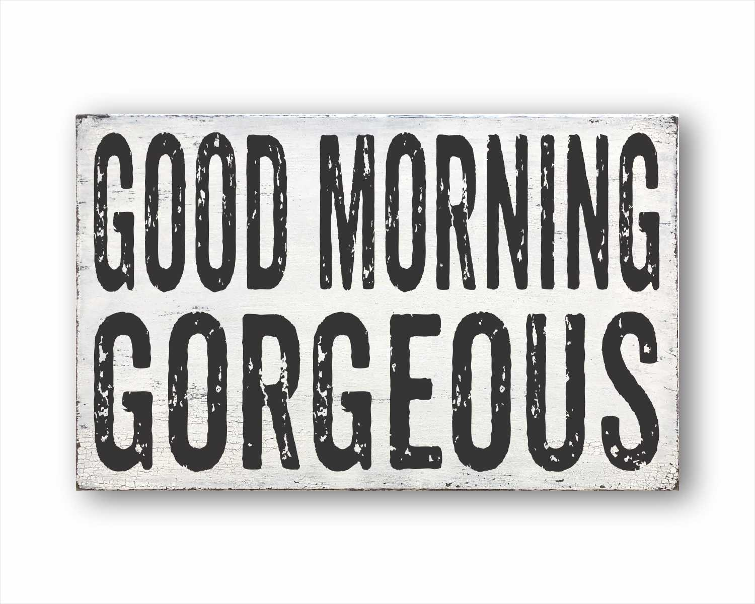 good morning gorgeous wood farmhouse style box sign for sale