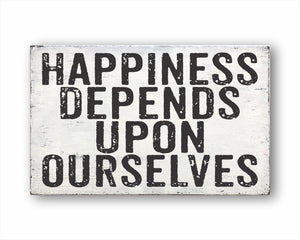 Happiness Depends Upon Ourselves Box Sign