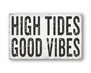 High Tides Good Vibes: Rustic Rectangular Wood Sign