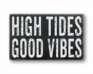 High Tides Good Vibes Sign