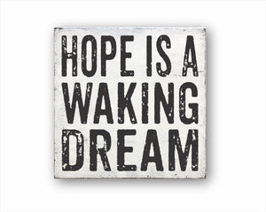 Hope Is A Waking Dream Sign