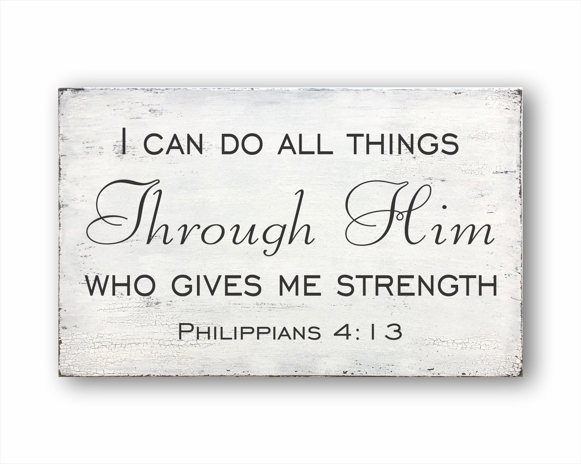 ffd954757 I Can Do All Things Through Him Who Gives Me Strength Philippians 4:13 Box