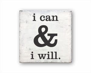 I can and I will box sign