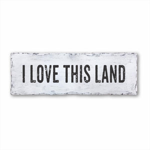 I Love This Land Plank Sign
