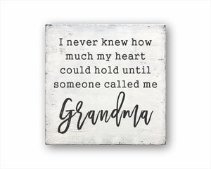 I Never Knew How Much My Heart Could Hold Until Someone Called Me Grandma Rustic Wood Sign