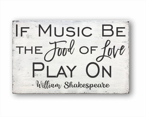 If Music Be The Food Of Love, Play On - William Shakespeare Box Sign